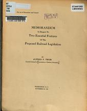 Memorandum in Respect to Two Essential Features of the Proposed Railroad Legislation