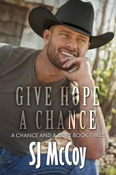 Give Hope a Chance: A Chance and Hope (Book Three)