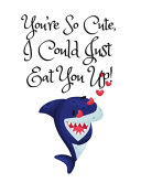 You re So Cute I Could Just Eat You Up  Graph Paper Composition Journal Notebook  White Cover with a Cute Baby Shark  Little Hearts and Funny Shark Pun Saying PDF