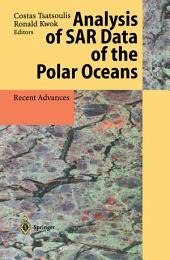 Analysis of SAR Data of the Polar Oceans: Recent Advances