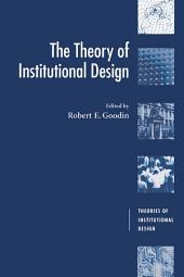 The Theory of Institutional Design