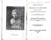 Aristotle's Treatise on Rhetoric: Literally Translated; with Hobbes' Analysis, Examination Questions and an Appendix Containing the Greek Definitions. Also, The Poetic of Aristotle, Literally Translated, with a Selection of Notes, an Analysis, and Questions