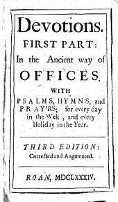 Devotions in the Ancient Way of Offices ; with Psalms, Hymns, and Prayers (etc.)
