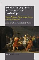 Working Through Ethics in Education and Leadership PDF