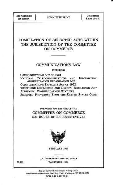 Download Compilation of Selected Acts Within the Jurisdiction of the Committee on Commerce Book
