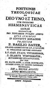Positiones theologicae de deo uno et trino, cum prodromo hermeneuticae sacrae: expositae pro tentamine publico annuo