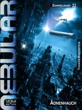 Nebular Sammelband 11 - Äonenhauch: Nebular Episoden 47-49