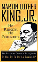 Martin Luther King  Jr  His Religion  His Philosophy  The Role of the Church in Social Justice PDF