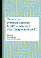 Towards the Professionalization of Legal Translators and Court Interpreters in the EU PDF