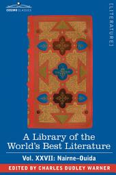 A Library of the World's Best Literature - Ancient and Modern - Vol.XXVII (Forty-Five Volumes); Nairne-Ouida