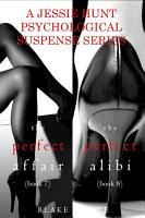 Jessie Hunt Psychological Suspense Bundle The Perfect Affair 7 And The Perfect Alibi 8