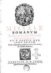 Missale Romanum ex decreto sacrosancti Concilij Tridentini restitutum, Pij 5. pontif. max. iussu editum. Cum Kalendario perpetuo Gregoriano, de licentia auctoris