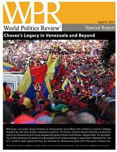 Chavez's Legacy in Venezuela and Beyond
