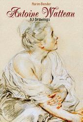 Antoine Watteau: 83 Drawings