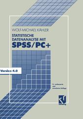 Statistische Datenanalyse mit SPSS/PC+: Eine Einführung in Grundlagen und Anwendung, Ausgabe 2