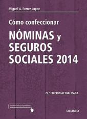 Cómo confeccionar nóminas y seguros sociales 2014: 27a edición actualizada