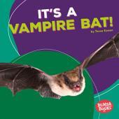 It's a Vampire Bat!