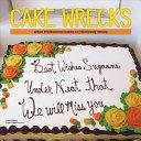 Cake Wrecks Calendar  When Professional Cakes Go Hilariously Wrong PDF