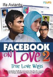 Facebook on Love #2: True Love Ways