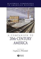 A Companion to 20th Century America PDF