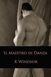 Il Maestro Di Danza: Una Fantasia Erotica Gay