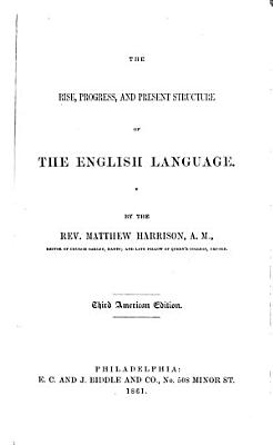 The Rise  Progress  and Present Structure of the English Language PDF