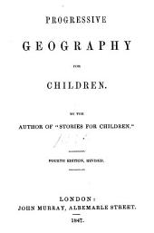 Progressive geography for children, by the author of 'Stories for children'.