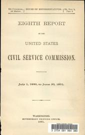 Eighth Report of the United States Civil Service Commission: July 1, 1890 to June 30, 1891