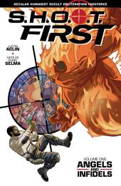 SHOOT First Volume 1: Angels and Infidels: Volume 1