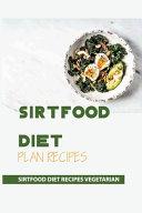 Sirtfood Diet Plan Recipes