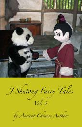 J.Shutong Fairy Tales, Vol.3 - fantasy and goblin: by ancient Chinese authors