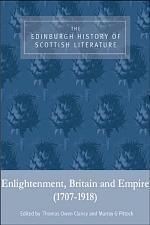 Edinburgh History of Scottish Literature: Enlightenment, Britain and Empire (1707-1918)