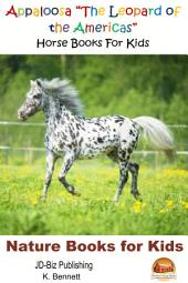 "Appaloosa ""The Leopard of the Americas"" - Horse Books For Kids"