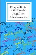Plenty of Goals   A Goal Setting Journal for Admin Assistants