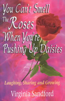 You Can t Smell the Roses When You re Pushing Up Daisies PDF