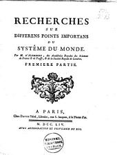 Recherches sur differens points importans du systême du monde: Volumes 1 à 3
