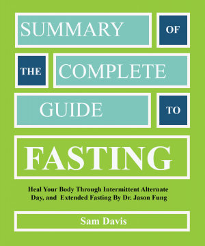 Summary of The Complete Guide to Fasting  Heal Your Body