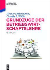 Grundzüge der Betriebswirtschaftslehre: Ausgabe 19