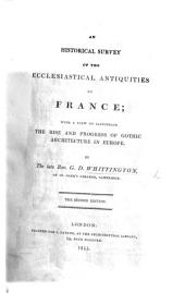 An Historical Survey of the Ecclesiastical Antiquities of France with a preface and notes, by G. Gordon, Earl of Aberdeen