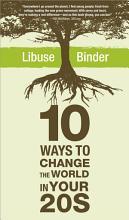 Ten Ways to Change the World in Your Twenties PDF