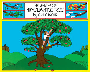 The Seasons of Arnold s Apple Tree