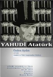 Yahudi Atatürk: Yahudi Atatürk, Yahudi Mustafa Kemal, Yahudi Mustafa Kemal Atatürk
