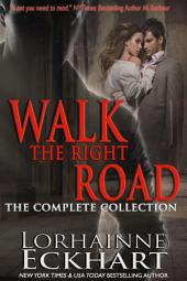 Walk the Right Road: The Complete Collection: (Mystery, Thriller, Suspense, Crime Fiction)