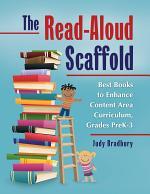 The Read-Aloud Scaffold: Best Books to Enhance Content Area Curriculum, Grades Pre-K–3