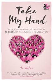 Take My Hand: Inspiring stories from big life lessons