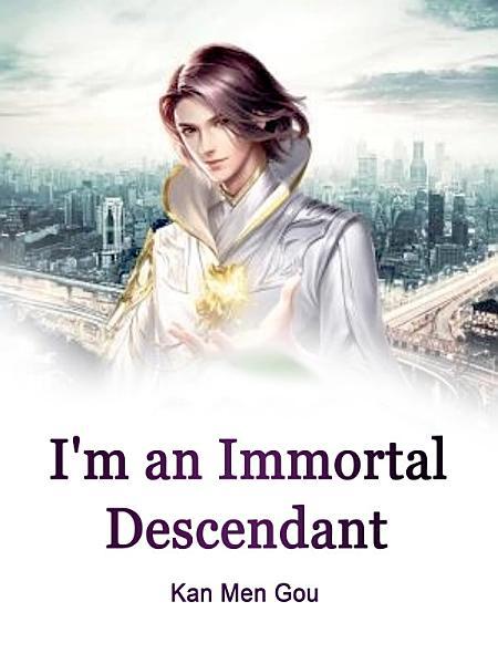 Download I m an Immortal Descendant Book