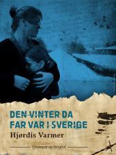 Den vinter da far var i Sverige (2. del af serie): Bind 2