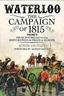 Waterloo  the Campaign of 1815  Volume II