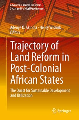 Trajectory of Land Reform in Post Colonial African States PDF