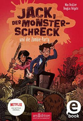 Jack  der Monsterschreck  und die Zombie Party PDF